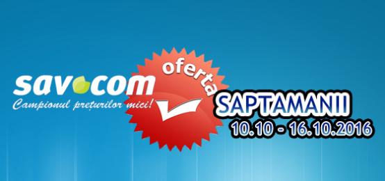 Savcom, depozit Sav Com, oferta saptamanii 10.10 – 16.10.2016